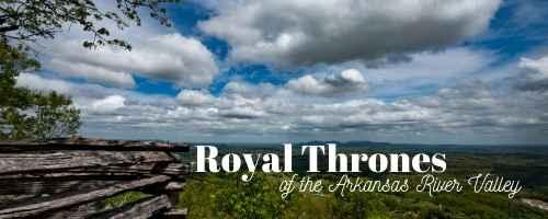 Royal Thrones of the Arkansas River Valley